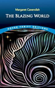 The Blazing World BLAZING WORLD (Dover Thrift Editions) [ Margaret Cavendish ]