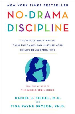 No-Drama Discipline: The Whole-Brain Way to Calm the Chaos and Nurture Your Child's Developing Mind画像