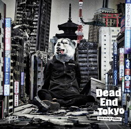Dead End in Tokyo (初回限定盤 CD+DVD)