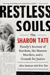 Restless Souls: The Sharon Tate Family's Account of Stardom, the Manson Murders, and a Crusade for J RESTLESS SOULS [ Alisa Statman ]