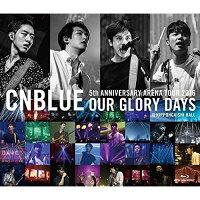 5th ANNIVERSARY ARENA TOUR 2016 -Our Glory Days- @NIPPONGAISHI HALL【Blu-ray】