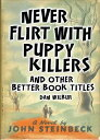 楽天ブックスで買える「Never Flirt with Puppy Killers: And Other Better Book Titles NEVER FLIRT W/PUPPY KILLERS [ Dan Wilbur ]」の画像です。価格は1,555円になります。