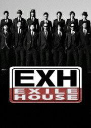 EXH〜EXILE HOUSE〜