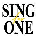 SING for ONE 〜みんなとつながる。あしたへつながる。〜 [ (V.A.) ]