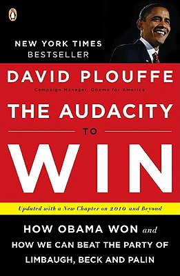 The Audacity to Win: How Obama Won and How We Can Beat the Party of Limbaugh, Beck, and Palin画像