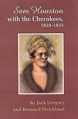 洋書, FICTION & LITERTURE San Houston with the Cherokees, 1829-1833 SAN HOUSTON WTHE CHEROKEES 18 Jack Gregory