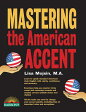 Mastering the American Accent [ Lisa Mojsin ]