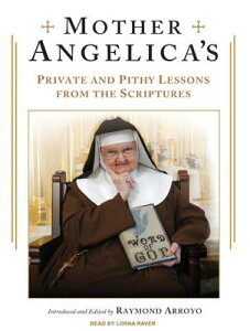 Mother Angelica's Private and Pithy Lessons from the Scriptures MOTHER ANGELICAS PRIVATE & 7D [ Raymond Arroyo ]