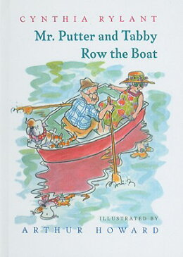 Mr. Putter & Tabby Row the Boat MR PUTTER & TABBY ROW THE BOAT (Mr. Putter & Tabby) [ Cynthia Rylant ]