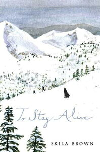 To Stay Alive: Mary Ann Graves and the Tragic Journey of the Donner Party TO STAY ALIVE [ Skila Brown ]