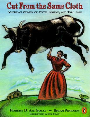 洋書, BOOKS FOR KIDS Cut from the Same Cloth: American Women of Myth, Legend, and Tall Tale CUT FROM THE SAME CLOTH Robert D. San Souci