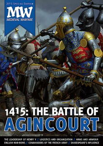 1415: The Battle of Agincourt: 2015 Medieval Warfare Special Edition 1415 THE BATTLE OF AGINCOURT [ Dirk Van Gorp ]