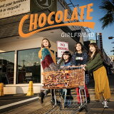 CHOCOLATE (CD+DVD) [ GIRLFRIEND ]