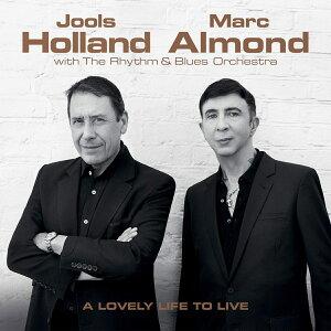 【輸入盤】ラヴリー・ライフ・トゥ・リヴ [ Jools Holland / Marc Almond ]
