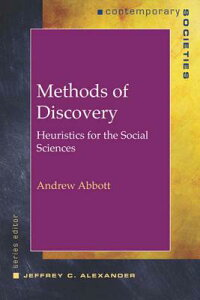 Methods of Discovery: Heuristics for the Social Sciences METHODS OF DISCOVERY (Contemporary Societies) [ Andrew Abbott ]
