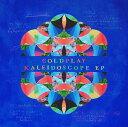 カレイドスコープ (EP) [ コールドプレイ ]