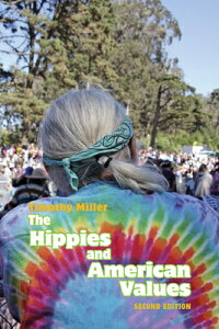 The Hippies and American Values HIPPIES & AMER VALUES 2/E [ Timothy Miller ]
