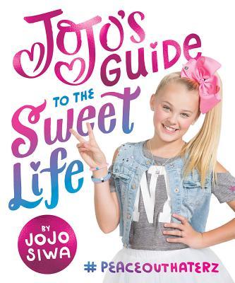 洋書, BOOKS FOR KIDS Jojos Guide to the Sweet Life: peaceouthaterz JOJOS GT THE SWEET LIFE Jojo Siwa