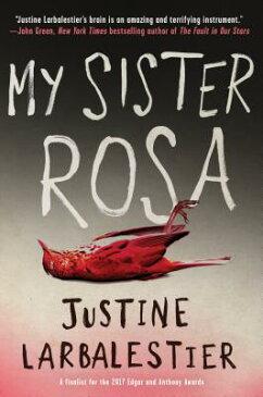 My Sister Rosa MY SISTER ROSA [ Justine Larbalestier ]