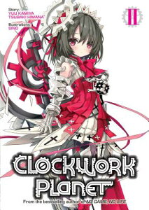 Clockwork Planet (Light Novel) Vol. 2 CLOCKWORK PLANET (LIGHT NOVEL) (Clockwork Planet (Light Novel)) [ Yuu Kamiya ]