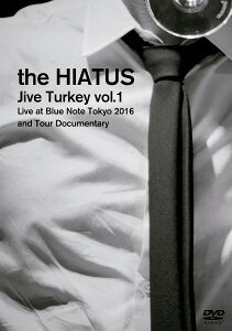 Jive Turkey vol.1 Live at Blue Note Tokyo 2016 and Tour Documentary [ the HIATUS ]