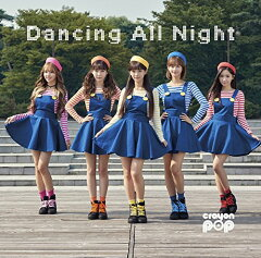 Dancing All Night (初回限定盤 CD+DVD) [ CRAYON POP ]