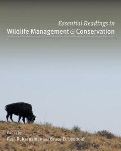 Essential Readings in Wildlife Management & Conservation ESSENTIAL READINGS IN WILDLIFE [ Paul R. Krausman ]