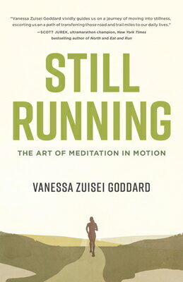 洋書, FAMILY LIFE & COMICS Still Running: The Art of Meditation in Motion STILL RUNNING Vanessa Zuisei Goddard
