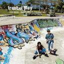 【楽天ブックス限定先着特典】trust and play (L判ブロマイド付き) [ 柿原徹也×岡本信彦 ]