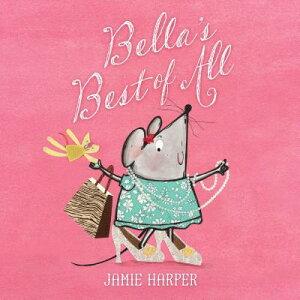 Bella's Best of All BELLAS BEST OF ALL [ Jamie Harper ]