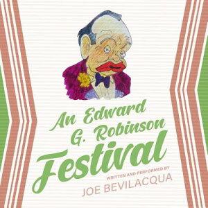 An Edward G. Robinson Festival EDWARD G ROBINSON FESTIVAL A D [ Joe Bevilacqua ]