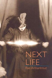 Next Life NEXT LIFE (Wesleyan Poetry) [ Rae Armantrout ]