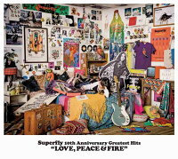 Superfly 10th Anniversary Greatest Hits 「LOVE, PEACE & FIRE」 (通常盤 3CD)