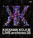 LIVE archives 35【Blu-ray】 [ 吉川晃司 ]