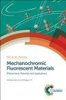 Mechanochromic Fluorescent Materials: Phenomena, Materials and Applications MECHANOCHROMIC FLUORESCENT MAT (ISSN) [ ー ]