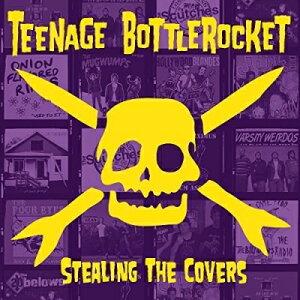【輸入盤】Stealing The Covers [ Teenage Bottlerocket ]
