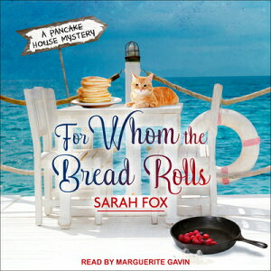 For Whom the Bread Rolls FOR WHOM THE BREAD ROLLS 6D (Pancake House Mystery) [ Sarah Fox ]