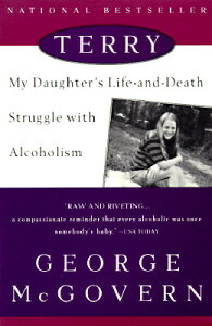 Terry: My Daughter's Life-And-Death Struggle with Alcoholism TERRY [ George McGovern ]
