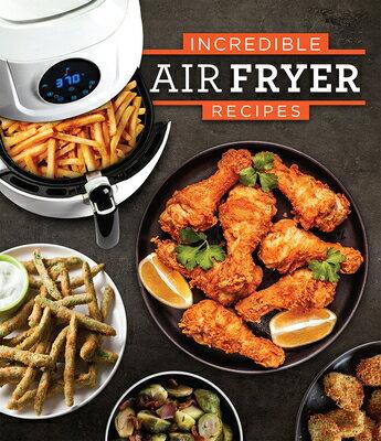 Incredible Air Fryer Recipes画像