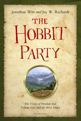 The Hobbit Party: The Vision of Freedom That Tolkien Got, and the West Forgot画像