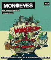 MONOEYES Cold Reaction Tour 2015 at Studio Coast【Blu-ray】