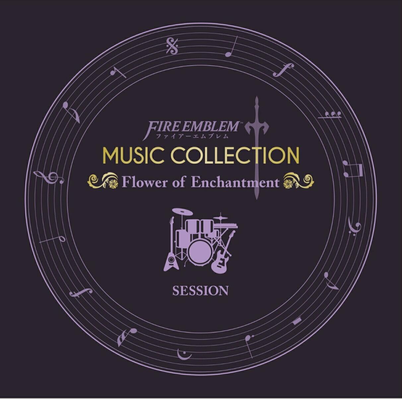 ゲームミュージック, その他 FIRE EMBLEM MUSIC COLLECTION : SESSION Flower of Enchantment