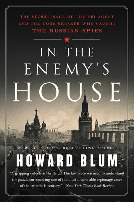 In the Enemy's House: The Secret Saga of the FBI Agent and the Code Breaker Who Caught the Russian S画像