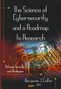 【送料無料】The Science of Cybersecurity and a Roadmap to Research [ Benjamin J. Colfer ]