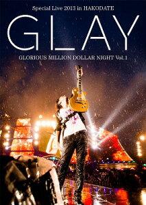 【送料無料】GLAY Special Live 2013 in HAKODATE GLORIOUS MILLION DOLLAR NIGHT Vol.1 LIVE B...