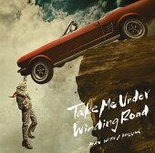 Take Me Under/Winding Road (初回限定盤 CD+DVD)