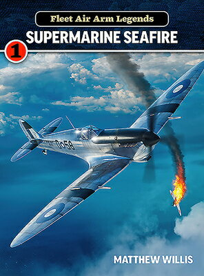 Fleet Air Arm Legends: Supermarine Seafire画像
