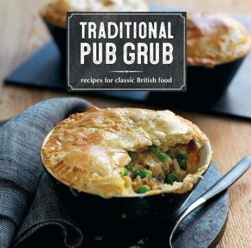 Traditional Pub Grub: Recipes for Classic British Food TRADITIONAL PUB GRUB [ Ryland Peters & Small ]