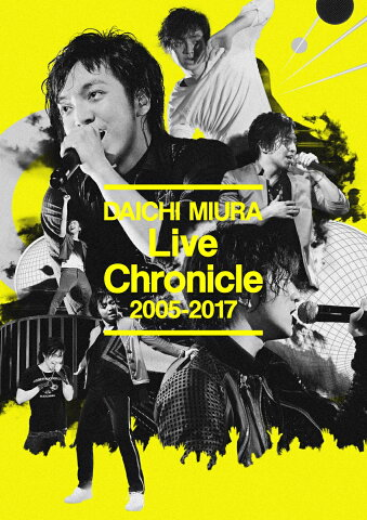 Live Chronicle 2005-2017(スマプラ対応) [ 三浦大知 ]