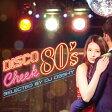 ディスコ・チーク 80's selected by DJ OSSHY